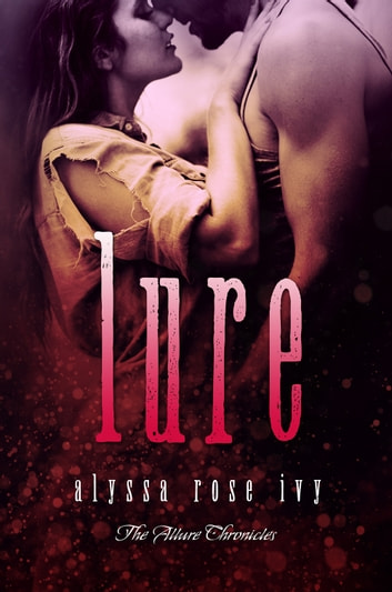 Lure (The Allure Chronicles #1) ebook by Alyssa Rose Ivy