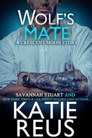 Wolf's Mate ebook by Katie Reus, Savannah Stuart