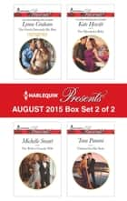 Harlequin Presents August 2015 - Box Set 2 of 2 - The Greek Demands His Heir\The Perfect Cazorla Wife\The Marakaios Baby\Claimed for His Duty ebook by Lynne Graham, Michelle Smart, Kate Hewitt,...