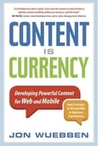 Content is Currency ebook by Jon Wuebben