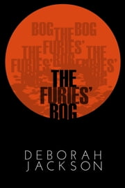 The Furies' Bog: Part I ebook by Deborah Jackson