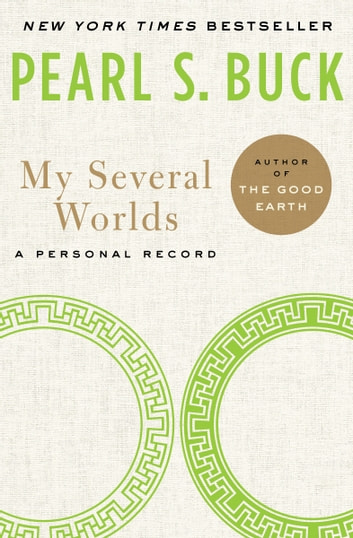My Several Worlds - A Personal Record ebook by Pearl S. Buck