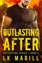 Outlasting After ebook by LK Magill