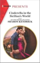 Cinderella in the Sicilian's World - Escape with this Sicilian Cinderella Romance ebook by Sharon Kendrick