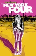 New York Four ebook by Brian Wood, Ryan Kelly