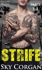 Strife (Parti 1, 2 e 3) ebook by Sky Corgan
