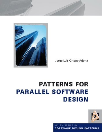Patterns for Parallel Software Design ebook by Jorge Luis Ortega-Arjona