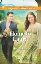 Home to Laura ebook by Mary Sullivan