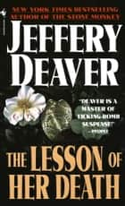 The Lesson of Her Death ebook by Jeffery Deaver