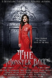 The Monster Ball: A Paranormal Romance Anthology ebook by Heather Hildenbrand, Jane Washington, Nikki Jefford,...