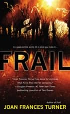 Frail ebook by Joan Frances Turner
