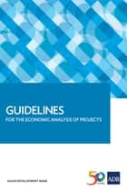 Guidelines for the Economic Analysis of Projects ebook by Asian Development Bank