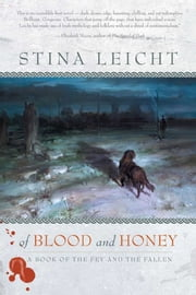 Of Blood and Honey ebook by Stina Leicht