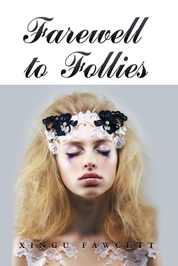 Farewell to Follies ebook by Xingu Fawcett