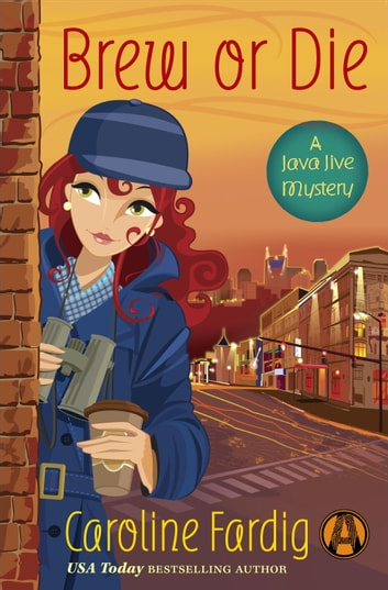 Brew or Die - A Java Jive Mystery ebook by Caroline Fardig