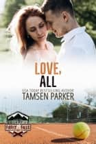 Love, All ebook by Tamsen Parker