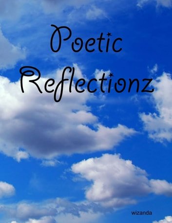 Poetic Reflectionz ebook by wizanda