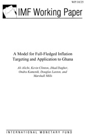 A Model for Full-Fledged Inflation Targeting and Application to Ghana ebook by Dagher, Jihad