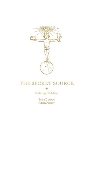 The Secret Source - The Law of Attraction and its Hermetic Influence Throughout the Ages ebook by Maja D'Aoust,Adam Parfrey