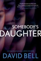 Somebody's Daughter 電子書 by David Bell