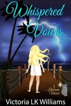 Whispered Voices - Storm Voices , #1 ebook by Victoria LK Williams