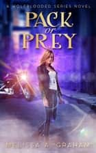 Pack or Prey ebook by Melissa A. Graham