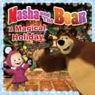 Masha and the Bear: A Magical Holiday ebook by Lauren Forte