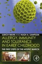 Allergy, Immunity and Tolerance in Early Childhood ebook by Hans Ulrich Wahn,Hugh A. Sampson