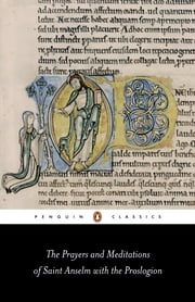 The Prayers and Meditations of St. Anselm with the Proslogion ebook by Anselm