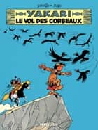 Yakari - tome 14 - Le Vol des corbeaux ebook by Job, Derib, Derib
