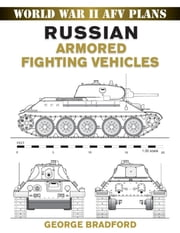 Russian Armored Fighting Vehicles ebook by George Bradford