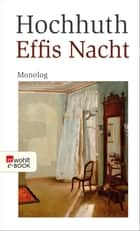 Effis Nacht - Monolog ebook by Rolf Hochhuth