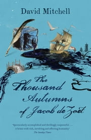 The Thousand Autumns of Jacob de Zoet ebook by David Mitchell