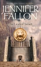 Lion of Senet - Second Sons Trilogy ebook by Jennifer Fallon