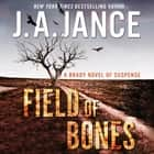 Field of Bones - A Brady Novel of Suspense audiobook by J. A. Jance