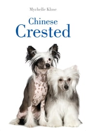 Chinese Crested ebook by Mychelle Klose