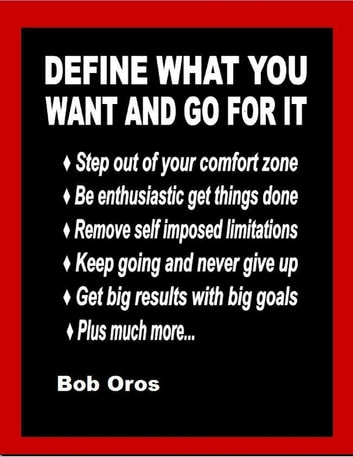 Define What You Want and Go for It ebook by Bob Oros