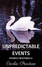 Unpredictable Events ebook by Cecilia Peartree
