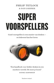 Supervoorspellers ebook by Philip Tetlock,Dan Gardner