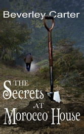The Secrets at Morocco House ebook by Beverley Carter