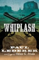 Whiplash ebook by Paul Lederer
