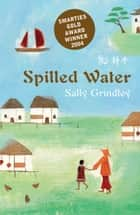 Spilled Water ebook by Sally Grindley