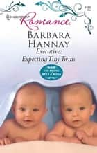 Executive: Expecting Tiny Twins ebook by Barbara Hannay