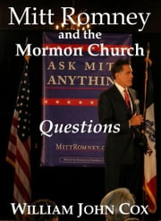Mitt Romney and the Mormon Church: Questions ebook by William John Cox