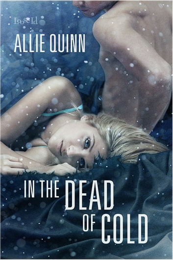 In the Dead of Cold ebook by Allie Quinn