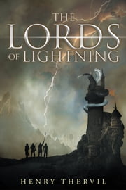 The Lords of Lightning ebook by Henry Thervil