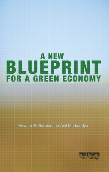 A New Blueprint for a Green Economy ebook by Edward B. Barbier,Anil Markandya