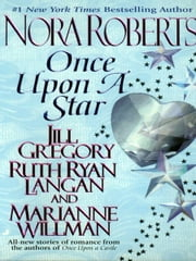Once Upon a Star - The Once Upon Series ebook by Nora Roberts,Jill Gregory,R.C. Ryan,Marianne Willman