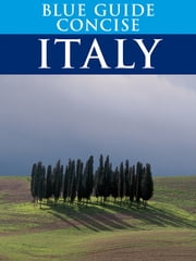 Blue Guide Concise Italy ebook by Blue Guides