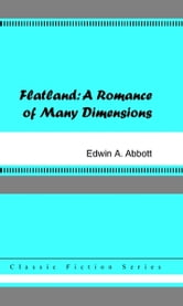 Flatland: A Romance of Many Dimensions ebook by Edwin A. Abbott